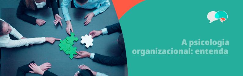A psicologia organizacional: entenda